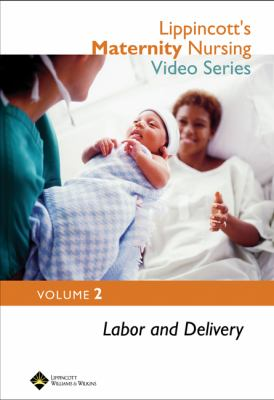 Lippincott's Maternity Nursing Video Series: Labor and Delivery: Volume 2 9780781795470