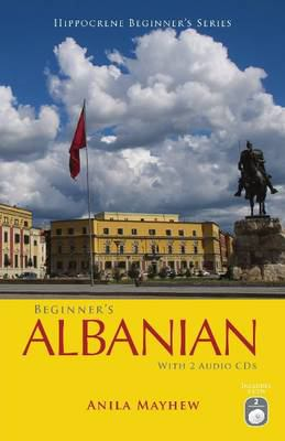 Beginner's Albanian [With 2 CDs] 9780781812801