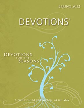 Devotions: Spring: Devotions for the Seasons 9780784747674