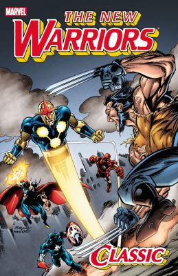 The New Warriors Classic, Volume 3 9780785156116