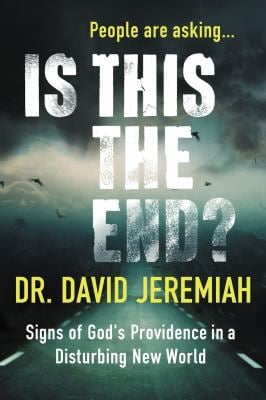 Is This the End?: Signs of God's Providence in a Disturbing New World