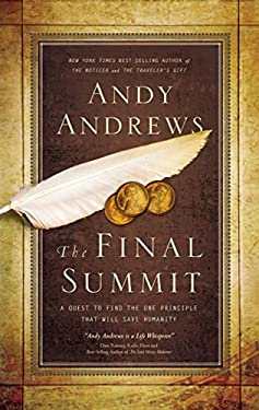 The Final Summit: A Quest to Find the One Principle That Will Save Humanity 9780785231202