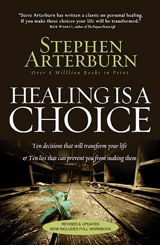 Healing Is a Choice: Ten Decisions That Will Transform Your Life & Ten Lies That Can Prevent You from Making Them 9780785232438