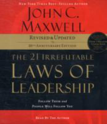 The 21 Irrefutable Laws of Leadership: Follow Them and People Will Follow You 9780785289050