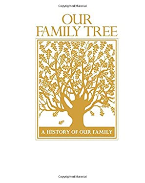 Our Family Tree: A History of Our Family 9780785826736
