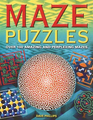 Maze Puzzles: Over 100 Amazing and Perplexing Mazes 9780785827115