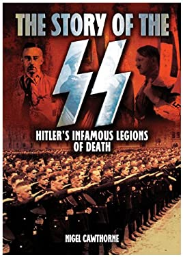 The Story of the SS: Hitler's Infamous Legions of Death 9780785827146