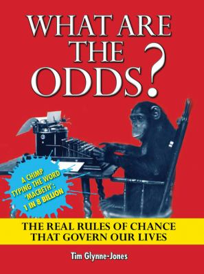 What Are the Odds?: The Real Rules of Chance That Govern Our Lives 9780785828037