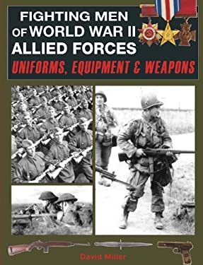 Fighting Men of World War II Allied Forces: Uniforms, Equipment and Weapons 9780785828143