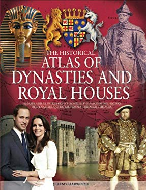 The Historical Atlas of Dynasties and Royal Houses 9780785828228