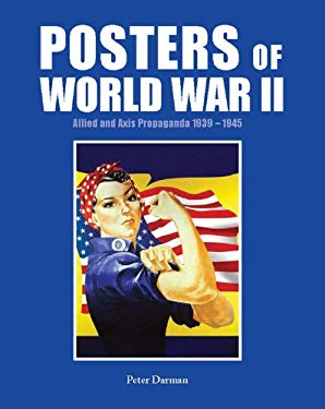 Posters of World War II: Allied and Axis Propaganda 1939-1945 9780785828525