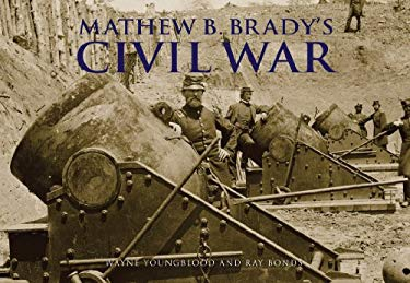 Mathew B. Brady's Civil War 9780785828563