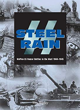 Steel Rain: Waffen-SS Panzer Battles in the West 1944-1945 9780785828686