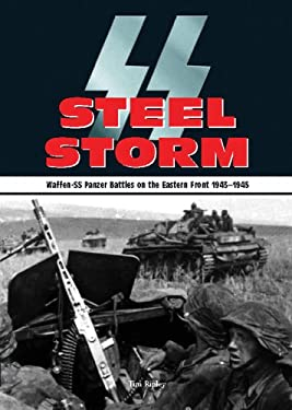 Steel Storm: Waffen-SS Panzer Battles on the Eastern Front 1943-1945 9780785828693