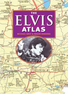 The Elvis Atlas: A Journey Through Elvis Presley's America 9780785828785
