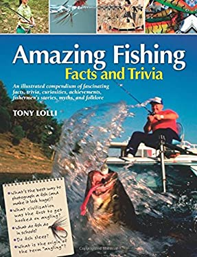 Amazing Fishing Facts and Trivia 9780785829003