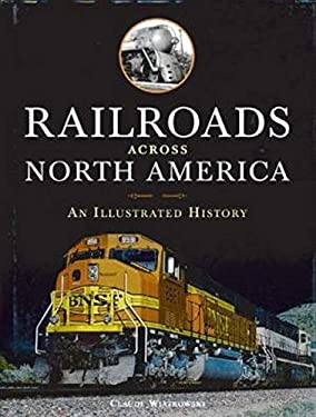 Railroads Across North America: An Illustrated History 9780785829676