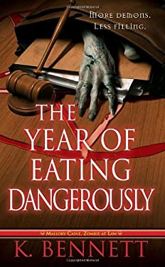 The Year of Eating Dangerously (Mallory Caine, Zombie at Law) #2 9780786026258