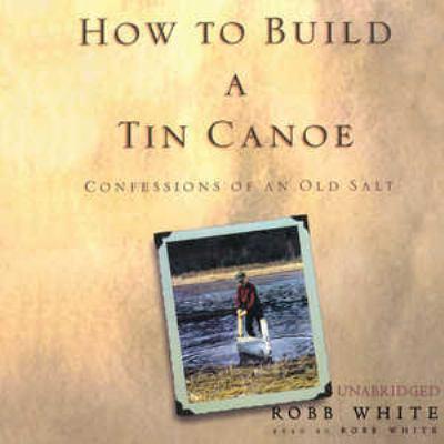How to Build a Tin Canoe 9780786181827