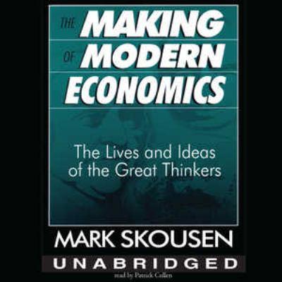 The Making of Modern Economics: First Edition 9780786191697