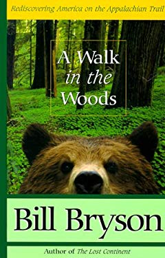 A Walk in the Woods: Rediscovering America on the Appalachian Trail 9780786215133