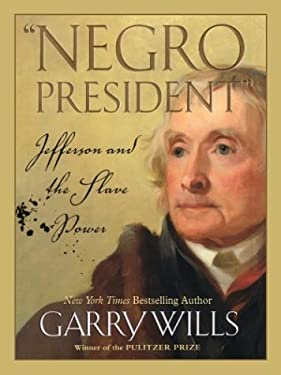 Negro President: Jefferson and the Slave Power 9780786261192