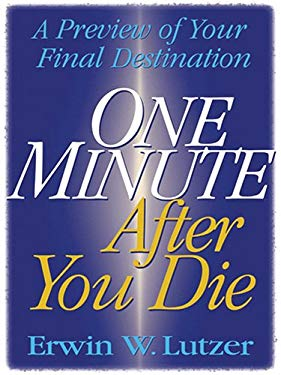 One Minute After You Die: A Preview of Your Final Destination 9780786284108
