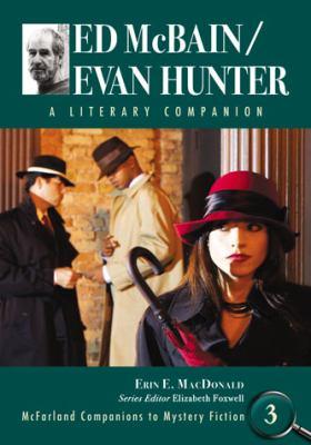 Ed McBain/Evan Hunter: A Literary Companion 9780786434886