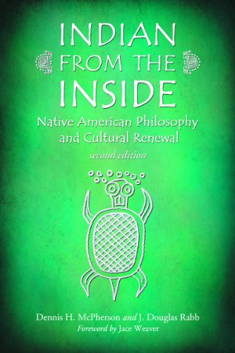 Indian from the Inside: Native American Philosophy and Cultural Renewal 9780786443482