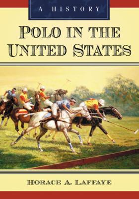Polo in the United States: A History 9780786445271