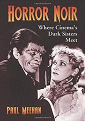 Horror Noir: Where Cinema's Dark Sisters Meet 11421107