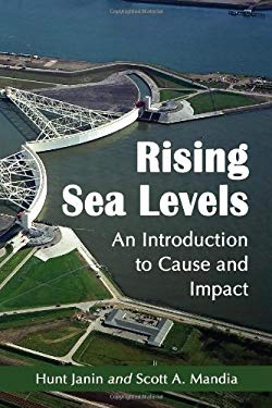 Rising Sea Levels: An Introduction to Cause and Impact 9780786459568
