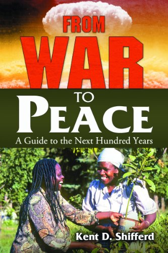 From War to Peace: A Guide to the Next Hundred Years 9780786461448