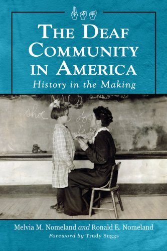 The Deaf Community in America: History in the Making 9780786463978