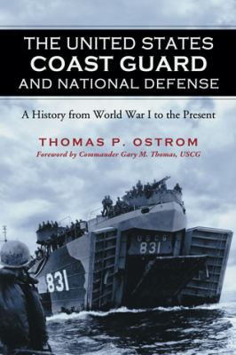 The United States Coast Guard and National Defense: A History from World War I to the Present 9780786464807
