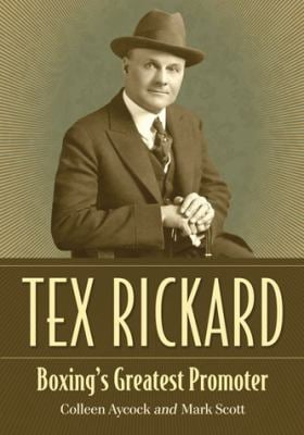Tex Rickard: Boxing's Greatest Promoter 9780786465910