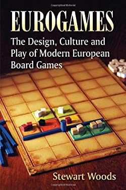 Eurogames: The Design, Culture and Play of Modern European Board Games 9780786467976