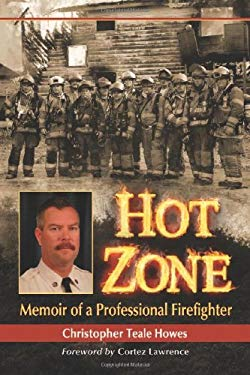 Hot Zone: Memoir of a Professional Firefighter 9780786469604