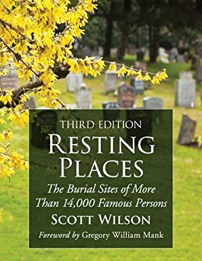 Resting Places: The Burial Sites of More Than 14,000 Famous Persons, 3d ed. ( 2 volume set)