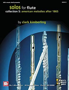 Solos for Flute Collection 5: American Melodies After 1865