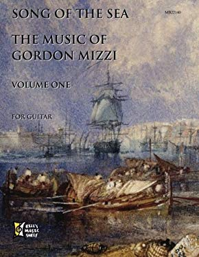 Song of the Sea: Music of Gordon Mizzi for Guitar Volume 1