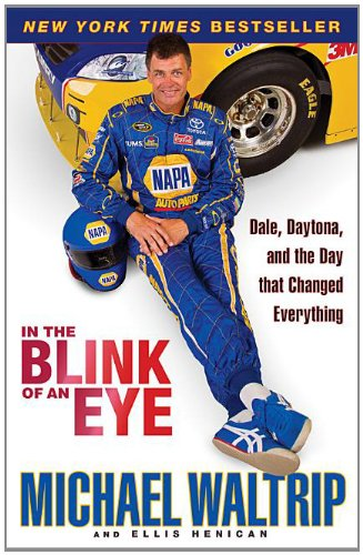 In the Blink of an Eye: Dale, Daytona, and the Day That Changed Everything 9780786891399