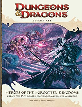 Heroes of the Forgotten Kingdoms: Create and Play Druids, Paladins, Rangers, and Warlocks! 9780786956197