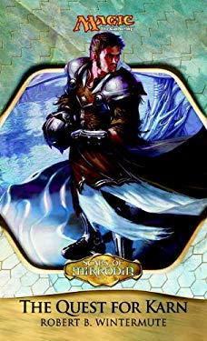 Scars of Mirrodin: The Quest for Karn 9780786957743