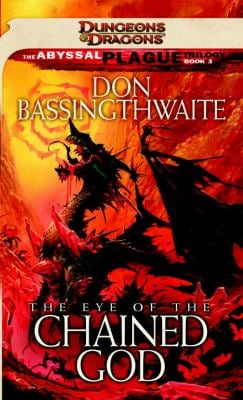 The Eye of the Chained God: The Abyssal Plague Trilogy, Book III 9780786959839