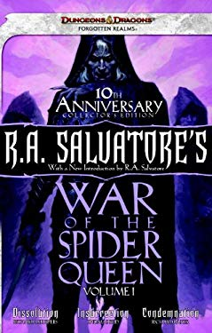 R.A. Salvatore's War of the Spider Queen, Volume I: Dissolution, Insurrection, Condemnation 9780786959860
