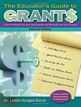 The Educator's Guide to Grants: Grant-Writing Tips and Techniques for Schools and Non-Profits [With CDROM] 9780787706586