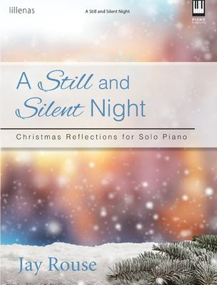 A Still and Silent Night: Christmas Reflections for Solo Piano
