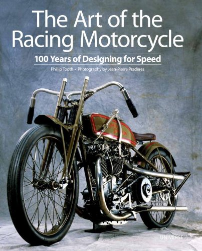 The Art of the Racing Motorcycle: 100 Years of Designing for Speed 9780789322135