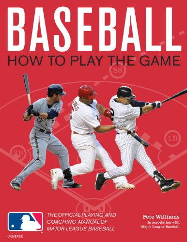 Baseball: How to Play the Game: The Official Playing and Coaching Manual of Major League Baseball 9780789322180